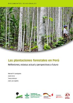 Las plantaciones forestales en Perú: Reflexiones, estatus actual y perspectivas a futuro