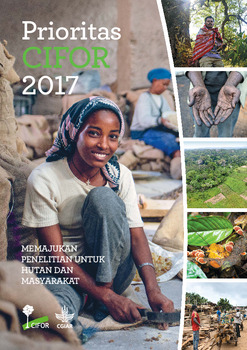 Prioritas CIFOR 2017: Memajukan penelitian untuk hutan dan masyarakat
