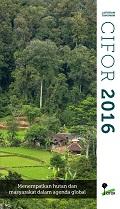 Laporan Tahunan 2016: Menempatkan hutan dan masyarakat dalam agenda global
