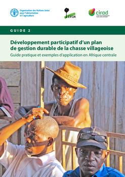 Développement participatif d'un plan de gestion durable de la chasse villageoise: Guide pratique et exemples d'application en Afrique centrale (Guide 2)