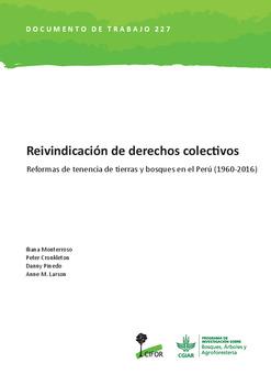 Reivindicación de derechos colectivos: Reformas de tenencia de tierras y bosques en el Perú (1960-2016)
