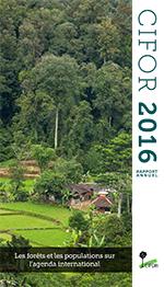 Rapport Annuel 2016: Les forêts et les populations sur l'agenda international