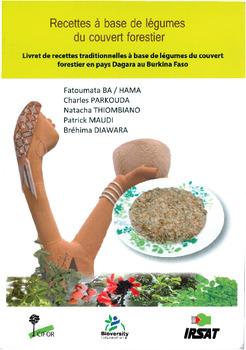 Recettes a base de legumes du couvert forestier: livret de recettes traditionnelles a base de legumes du couvert forestier en pays Dagara au Burkina Faso