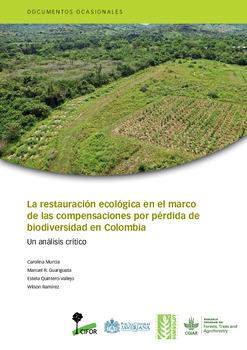 La restauración ecológica en el marco de las compensaciones por pérdida de biodiversidad en Colombia: Un análisis crítico