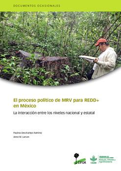 El proceso político de MRV para REDD+ en México: La interacción entre los niveles nacional y estatal