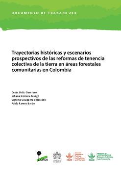 Trayectorias históricas y escenarios prospectivos de las reformas de tenencia colectiva de la tierra en áreas forestales comunitarias en Colombia