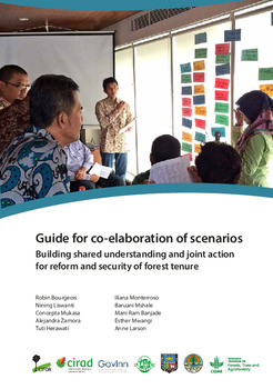 Guide for co-elaboration of scenarios: Building shared understanding and joint action for reform and security of forest tenure