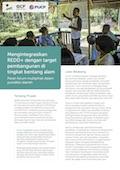 Mengintegrasikan REDD+ dengan target pembangunan di tingkat bentang alam: Peran forum multipihak dalam yurisdiksi daerah