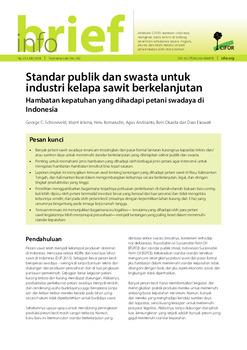 Standar lestari publik dan swasta dalam sektor kelapa sawit: Hambatan kepatuhan yang dihadapi petani swadaya di Indonesia