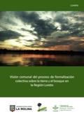 Visión comunal del proceso de formalización colectiva sobre la tierra y el bosque en la Región Loreto