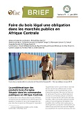 Ofac-Brief: Faire du bois légal une obligation dans les marchés publics en Afrique Centrale