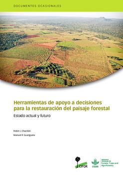 Herramientas de apoyo a decisiones para la restauración del paisaje forestal: Estado actual y futuro