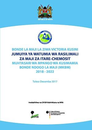 Muhtasari Wa Mpango Wa Kusimamia Bonde Ndogo La Maji la Itare-Chemosit 2018-2022