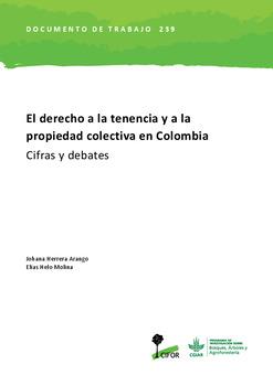 El derecho a la tenencia y a la propiedad colectiva en Colombia: Cifras y debates