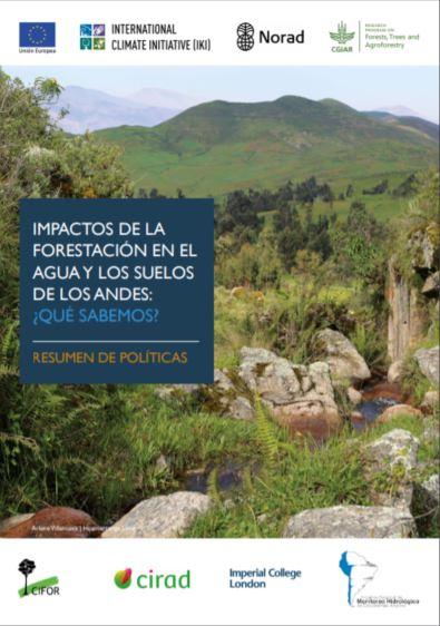 Impactos de la forestación en el agua y los suelos de los Andes: ¿Qué sabemos? Resumen de políticas