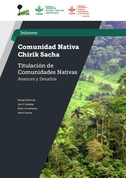 Comunidad Nativa Chirik Sacha: Estudio Titulacion de Comunidades Nativas -  Avances y Desafios