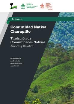 Comunidad Nativa Charapillo: Estudio Titulacion de Comunidades Nativas -  Avances y Desafios