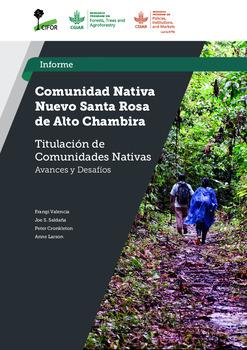 Comunidad Nativa Nuevo Santa Rosa de Alto Chambira: Estudio Titulacion de Comunidades Nativas –  Avances y Desafios
