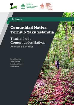 Comunidad Nativa Tornillo Yaku Zelandia: Estudio Titulacion de Comunidades Nativas –  Avances y Desafios