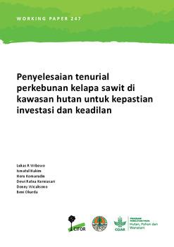 Penyelesaian tenurial perkebunan kelapa sawit di kawasan hutan untuk kepastian investasi dan keadilan