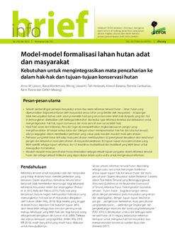 Model-model formalisasi lahan hutan adat dan masyarakat: Kebutuhan untuk mengintegrasikan mata pencaharian ke dalam hak-hak dan tujuan-tujuan konservasi hutan