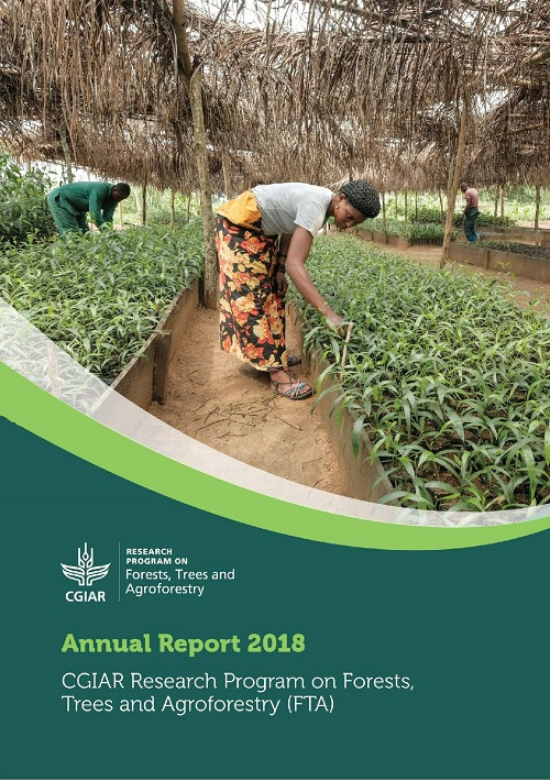 CGIAR Research Program on Forests, Trees and Agroforestry (FTA): Annual Report 2018
