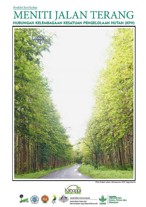 Meniti jalan terang: Hubungan kelembagaan kesatuan pengelolaan hutan (KPH)