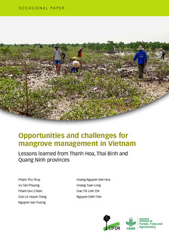 Opportunities and challenges for mangrove management in Vietnam: Lessons learned from Thanh Hoa, Thai Binh and Quang Ninh provinces