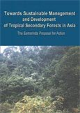 Towards sustainable management and development of tropical secondary forests in Asia: the Samarinda proposal for action