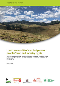 Local communities' and indigenous peoples' land and forestry rights: Assessing the law and practice on tenure security in Kenya
