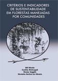 Criterios e indicadores de sustentabilidade em florestas manejadas por comunidades
