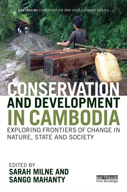 Conservation and development in Cambodia: exploring frontiers of change in nature, state and society