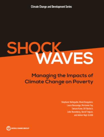 Shock Waves: Managing the Impacts of Climate Change on Poverty