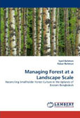 Managing forest at a landscape scale: Reconciling smallholder forest culture in the uplands of Eastern Bangladesh