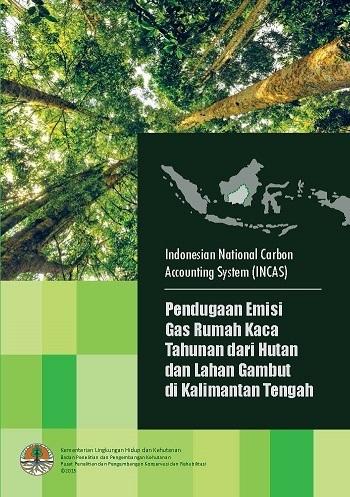 Pendugaan Emisi Gas Rumah Kaca Tahunan dari Hutan dan Lahan Gambut di Kalimantan Tengah