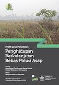 Profil Desa Penelitian: Penghidupan Berkelanjutan Bebas Polusi Asap
