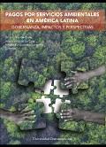 Los pagos por servicios ambientales entre la acción pública y la privada: un análisis global