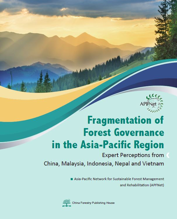 Fragmentation of Forest Governance in the Asia-Pacific Region: Expert Perceptions from China, Malaysia, Indonesia, Nepal and Vietnam