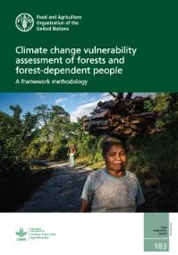 Climate Change Vulnerability Assessments of Forests and Forest Dependent People: A framework methodology