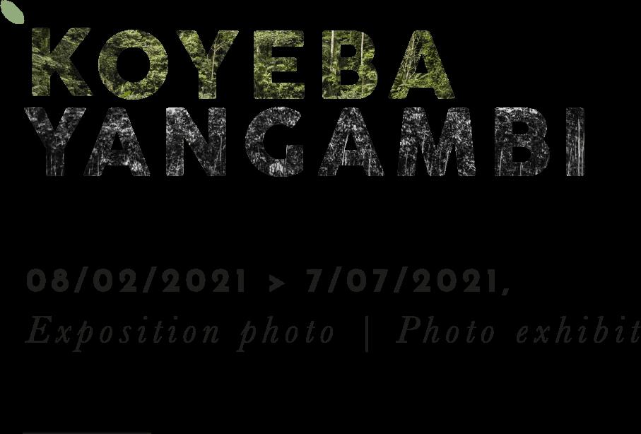 koyeba yangambi exposition photo - photo exhibit 08-02-2021 07-07-2021